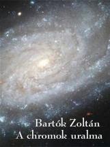 A chromok uralma - Ekönyv - Bartók Zoltán