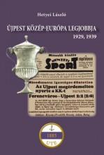 ÚJPEST KÖZÉP-EURÓPA LEGJOBBJA - 1929, 1939 - Ekönyv - HETYEI LÁSZLÓ