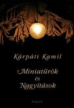 MINIATŰRÖK ÉS NAGYÍTÁSOK - Ekönyv - KÁRPÁTI KAMIL
