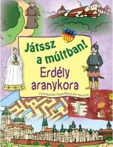 ERDÉLY ARANYKORA - JÁTSSZ A MÚLTBAN! - Ekönyv - VENTUS LIBRO KIADÓ