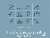 SZTÁROK ÉS SZTORIK 4. - SPORTOLÓK - Ekönyv - KONCZ DEZSŐ