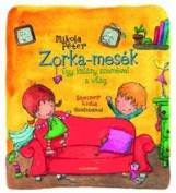 ZORKA-MESÉK - EGY KISLÁNY SZEMÉVEL A VILÁG - Ekönyv - MIKOLA PÉTER