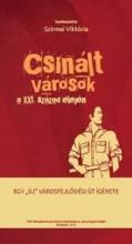CSINÁLT VÁROSOK A XXI. SZÁZAD ELEJÉN - Ekönyv - SZIRMAI VIKTÓRIA SZERK.
