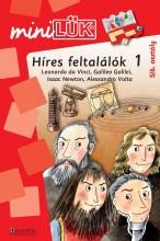 HÍRES FELTALÁLÓK 1. - MINILÜK - Ekönyv - DINASZTIA TANKÖNYVKIADÓ KFT.