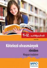 KÖTELEZŐ OLVASMÁNYOK RÖVIDEN 9-12. OSZT. - MAGYAR IRODALOM - Ekönyv - SÁNDOR ILDIKÓ