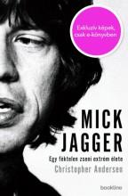 Mick Jagger - Egy féktelen zseni extrém élete  - Ekönyv - Christopher Andersen