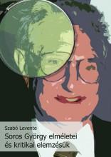 Soros György elméletei és kritikai elemzésük - Ebook - Szabó Levente