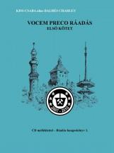 VOCEM PRECO RÁADÁS I-II. - CD MELLÉKLETTEL! - Ekönyv - KISS CSABA ALIAS BALHÉS CHARLEY