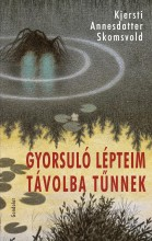 GYORSULÓ LÉPTEIM TÁVOLBA TŰNNEK - Ekönyv - SKOMSVOLD, KJERSTI ANNESDATTER