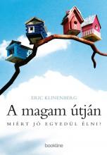 A magam útján - Miért jó egyedül élni?  - Ekönyv - Eric Klinenberg