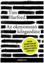 AZ OKNYOMOZÓ KÖZGAZDÁSZ - Ekönyv - HARFORD, TIM