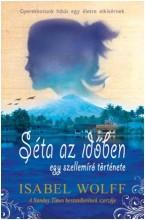 SÉTA AZ IDŐBEN - EGY SZELLEMÍRÓ TÖRTÉNETE - Ekönyv - WOLFF, ISABEL