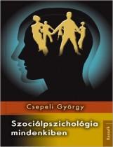SZOCIÁLPSZICHOLÓGIA MINDENKIBEN - Ekönyv - CSEPELI GYÖRGY