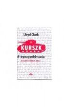 KURSZK, A LEGNAGYOBB CSATA - KELETI FRONT, 1943 - Ekönyv - CLARK, LLOYD