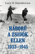HÁBORÚ A ZSIDÓK ELLEN 1933-1945 - Ekönyv - DAWIDOWICZ, LUCY S.