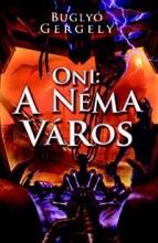 ONI: A NÉMA VÁROS - Ekönyv - BUGLYÓ GERGELY