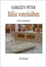 ITÁLIA VONZÁSÁBAN - ESSZÉK, TANULMÁNYOK - Ekönyv - SÁRKÖZY PÉTER