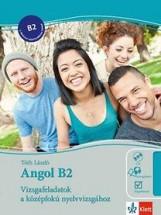 ANGOL B2 - VIZSGAFELADATOK A KÖZÉPF. NYELVVIZSG. + CD - Ekönyv - TÓTH LÁSZLÓ