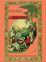 GYULA BÁCSI A MESEMONDÓ - Ekönyv - SEBESTYÉN GYULA