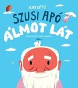 SZUSI APÓ ÁLMOT LÁT - Ekönyv - KISS OTTÓ