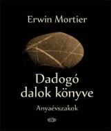 DADOGÓ DALOK KÖNYVE - Ebook - MORTIER, ERWIN