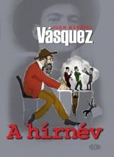 A HÍRNÉV - Ekönyv - VÁSQUEZ, JUAN GABRIEL