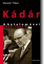 Kádár - A hatalom évei 1956-1989 - Ekönyv - Huszár Tibor