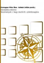 TÁVOLABBRA TEKINTVE. - TANULMÁNYOK J. NAGY LÁSZLÓ 65. SZÜLETÉSNAPJÁRA - Ebook - UNIVERSITAS-SZEGED NONPROFIT KFT.