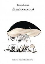 ÉLET(FOGYTIGLAN) - Ebook - IANCU LAURA