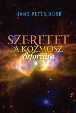 SZERETET - A KOZMOSZ ŐSFORRÁSA - Ekönyv - DÜRR, HANS PETER