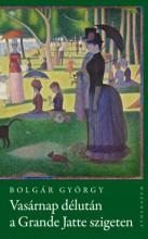 Vasárnap délután a Grande Jatte-szigeten - Ekönyv - Bolgár György