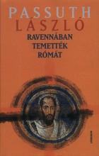 Ravennában temették Rómát - Ekönyv - Passuth László