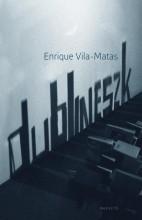 DUBLINESZK - Ekönyv - VILA-MATAS, ENRIQUE