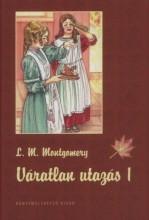 VÁRATLAN UTAZÁS 1. - FŰZÖTT - FILMES BORÍTÓVAL - Ekönyv - MONTGOMERY, LUCY MAUD