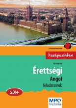 ÉRETTSÉGI ANGOL FELADATSOROK 2014. - KÖZÉPSZINTEN - Ekönyv - TÓTH LÁSZLÓ