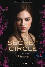 THE SECRET CIRCLE - A TITKOS KÖR 1. - A BEAVATÁS - KÖTÖTT - Ekönyv - SMITH, L.J.