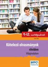 KÖTELEZŐ OLVASMÁNYOK RÖVIDEN 9-12. OSZT. - VILÁGIRODALOM - Ekönyv - KLETT KIADÓ