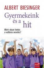 GYERMEKEINK ÉS A HIT - Ekönyv - BIESINGER, ALBERT