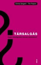 TÁRSALGÁS - Ekönyv - SARGENT, EMMA-FEARON, TIM