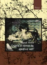 ENGEM A NÉMASÁG AJKÁHOZ VETT - Ekönyv - HAJNAL ANNA