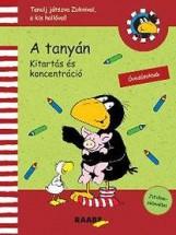 A TANYÁN - KITARTÁS ÉS KONCENTRÁCIÓ (ZOKNI, A KIS HOLLÓ) - Ekönyv - KLETT KIADÓ