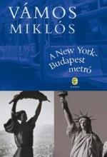 A NEW YORK-BUDAPEST METRÓ - ÚJ!! - Ekönyv - VÁMOS MIKLÓS