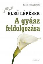 A GYÁSZ FELDOLGOZÁSA - ELSŐ LÉPÉSEK - Ekönyv - MAYFIELD, SUE