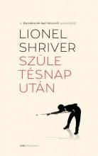 SZÜLETÉSNAP UTÁN - Ekönyv - SHRIVER, LIONEL