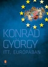 ITT, EURÓPÁBAN - Ekönyv - KONRÁD GYÖRGY