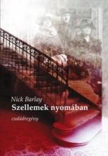 SZELLEMEK NYOMÁBAN - CSALÁDREGÉNY - Ekönyv - NICK, BARLAY