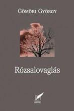 RÓZSALOVAGLÁS - Ekönyv - GÖMÖRI GYÖRGY