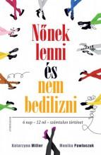 Nőnek lenni, és nem bedilizni - Ekönyv - Katarzyna Miller, Monika Pawluczuk