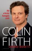 Aki a király hangján szólt: Colin Firth - Ekönyv - Sandro Monetti