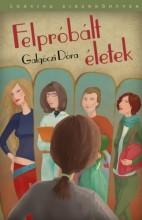 Felpróbált életek - Ekönyv - Galgóczi Dóra